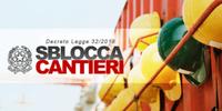 14/06/2019 - Sblocca Cantieri: Approvato definitivamente dalla Camera. Ecco il testo coordinato del Codice