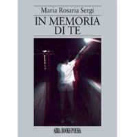 09/04/2021 - Maria Rosaria Sergi , In memoria di te - Poesia